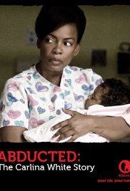 Watch Free Abducted: The Carlina White Story 2012